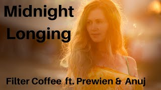 Midnight Longing -   Filter Coffee ft. Prewien Pandohi-Mishre &  Anuj Rastogi (Omnesia)