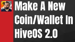 🔴 Adding Unlisted Coins/Wallets on HiveOS 2.0