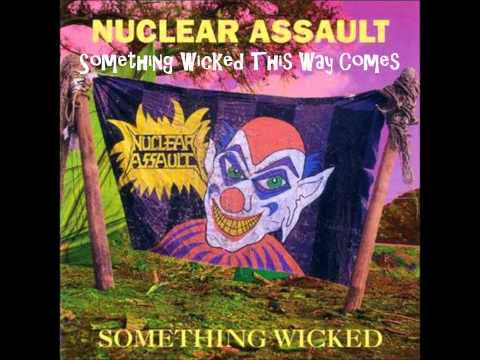 Nuclear Assault - Something Wicked This Way Comes