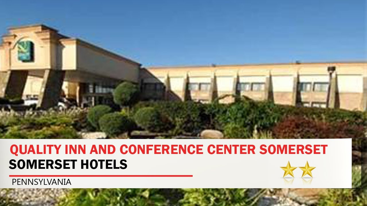Quality Inn And Conference Center Somerset Somerset Hotels