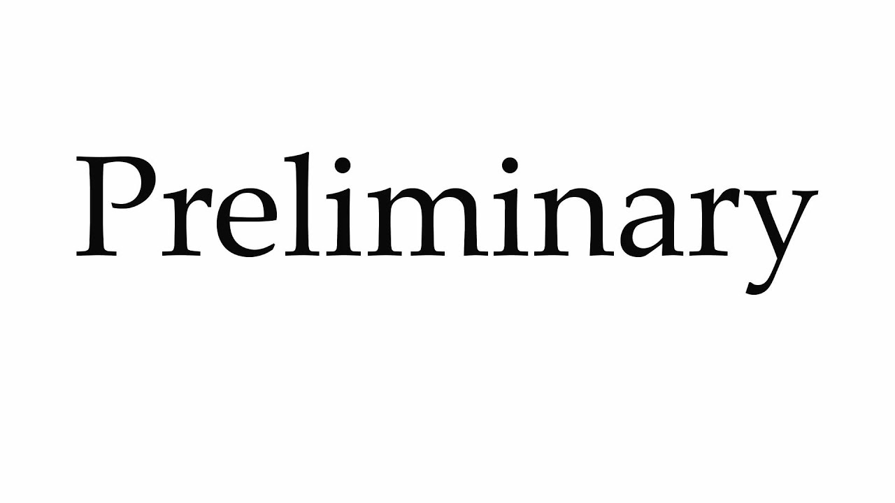 How to Pronounce Preliminary