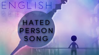 hated person song english ver. 【Oktavia】嫌われ者の詩