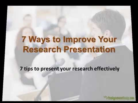 7 Ways to Improve your Research Presentation