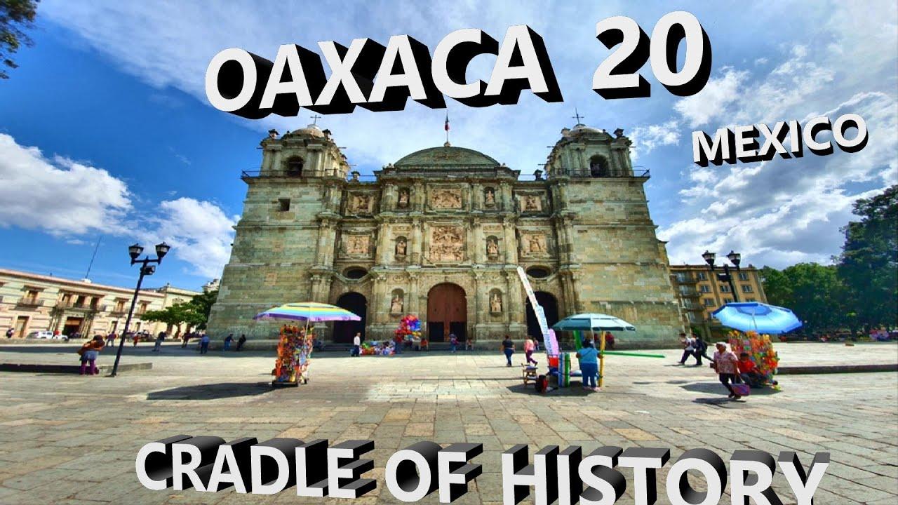 OAXACA 20   Cradle of history