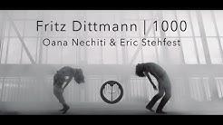 Fritz Dittmann | 1000 | Oana A. Nechiti und Eric Stehfest |  Tanzvideo