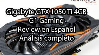 Gigabyte GTX 1050 Ti G1 Gaming Review en Español | Análisis completo