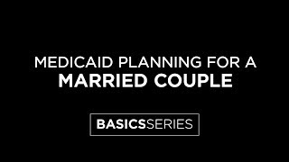 Crisis Medicaid Planning For A Married Couple