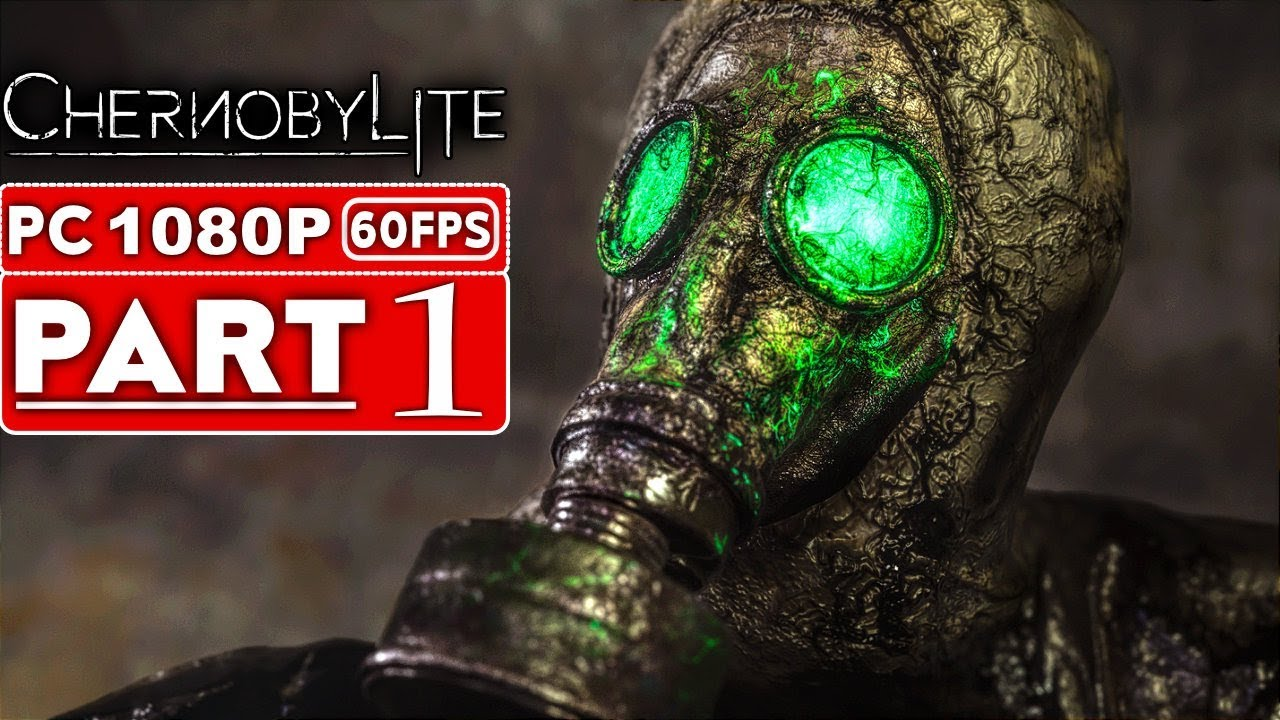 Download CHERNOBYLITE Gameplay Walkthrough Part 1 [1080p HD 60FPS PC] - No Commentary