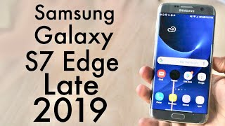 Samsung Galaxy S7 Edge In Late 2019! (Still Worth It?) (Review)