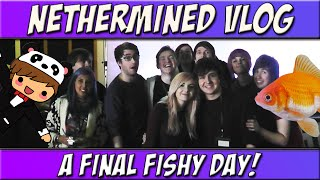 Nethermined Vlog #3 | A Final Fishy Day!