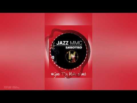 Jazz mmc - SAROTRO 2018(beat Gtms)