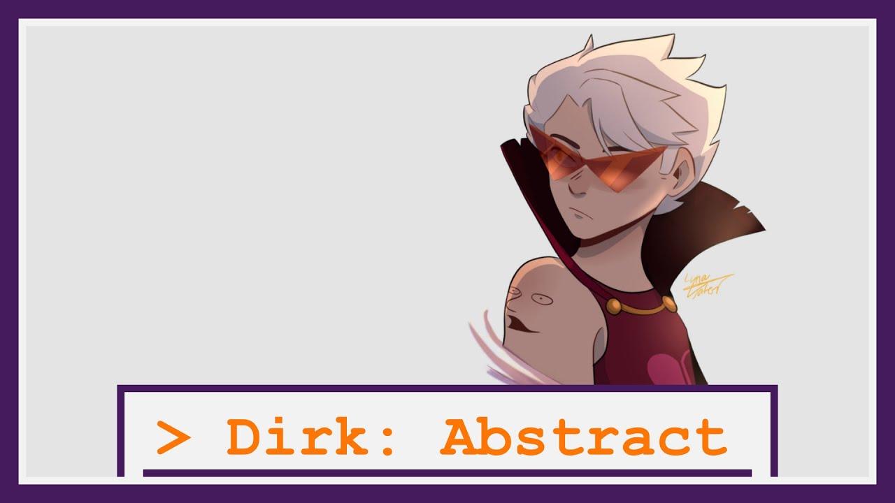 Abstract - Homestuck 2 Dirk Fansong
