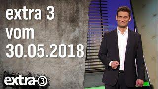 Extra 3 vom 30.05.2018