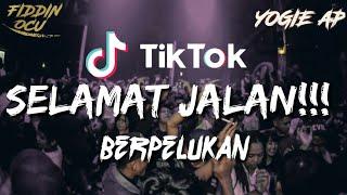 Dj Selamat Jalan Kawan Viral Remix Jungle Dutch 2021 Bass Beton Yogie Ap