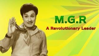 Tributes to MGR - A revolutionary leader | Tamil movie Jukebox