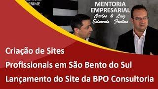 Criação de Sites Profissionais em São Bento do Sul - Lançamento do Novo Site da BPO Consultoria