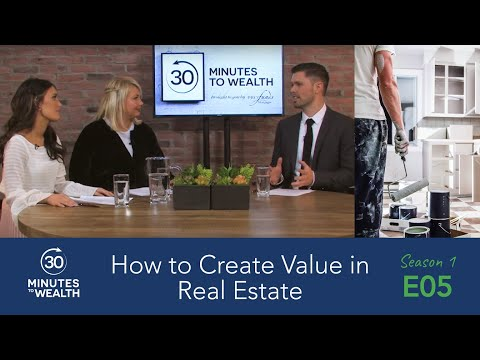 Episode 05, How to Create Value in Real Estate