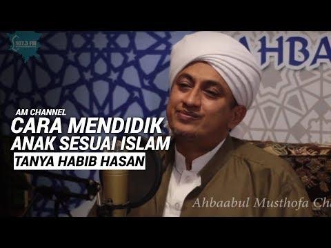 cara-mendidik-anak-sesuai-islam---habib-hasan-bin-ismail-al-muhdor