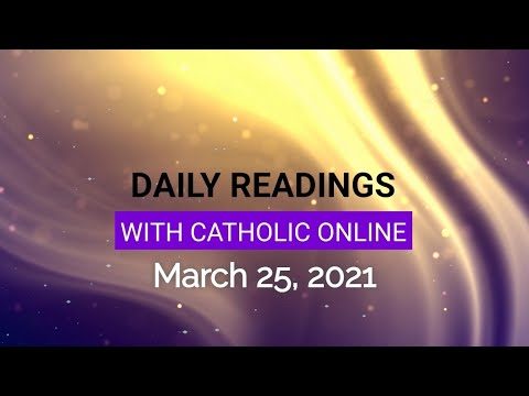 Daily Reading for Thursday, March 25th, 2021 HD