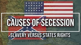 Causes of Southern Secession: An Essay