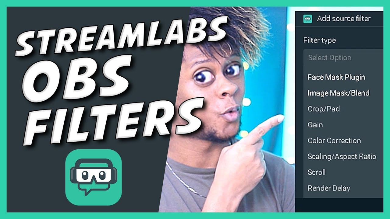 Streamlabs OBS Filters guide (Visual filters 2019)