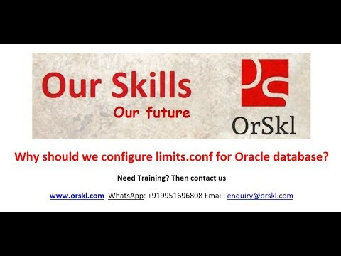 Why should we configure limits conf for Oracle database? - OrSkl