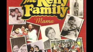 THE KELLY FAMILY MAMA unplugged version