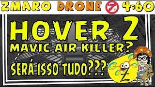 Drone Hover 2 será o DJI Mavic Air Killer? Custa 399 dolares e faz mil coisas! Confira em 4:60