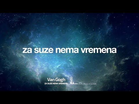 Van Gogh - Za suze nema vremena - (Audio 2018)