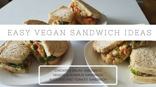 HOW TO MAKE EASY VEGAN SANDWICHES   CHICKPEA SALAD SANDWICH + MORE