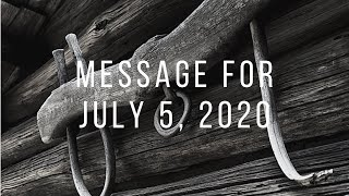 Message For July 5th, 2020