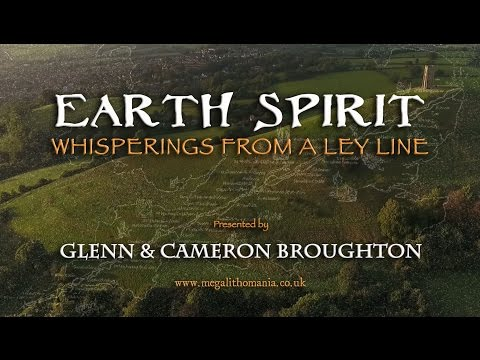 Glenn & Cameron Broughton: Earth Spirit - Whisperings from a Ley Line FULL LECTURE
