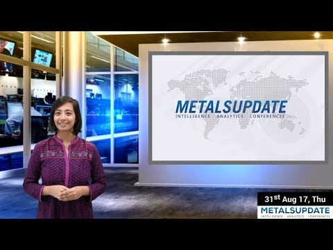 Daily Metals- Iron,Steel,Copper,Aluminium,Zinc,Nickel-Prices,News,Analysis & Forecast - 31/08/2017.