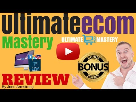Ultimate eCom Mastery Review [WARNING] DON'T BUY ULTIMATE ECOM MASTERY WITHOUT MY **CUSTOM** BONUSES