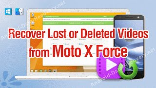 How to Recover Lost or Deleted Videos from Moto X Force
