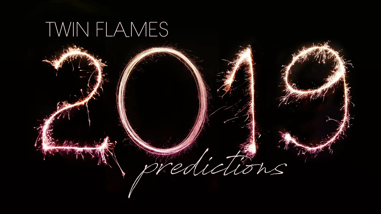 TWIN FLAMES 2019 Predictions - YouTube