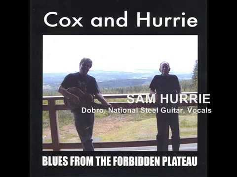 COX AND HURRIE - BLUES FROM THE FORBIDDEN PLATEAU (FULL ALBUM)