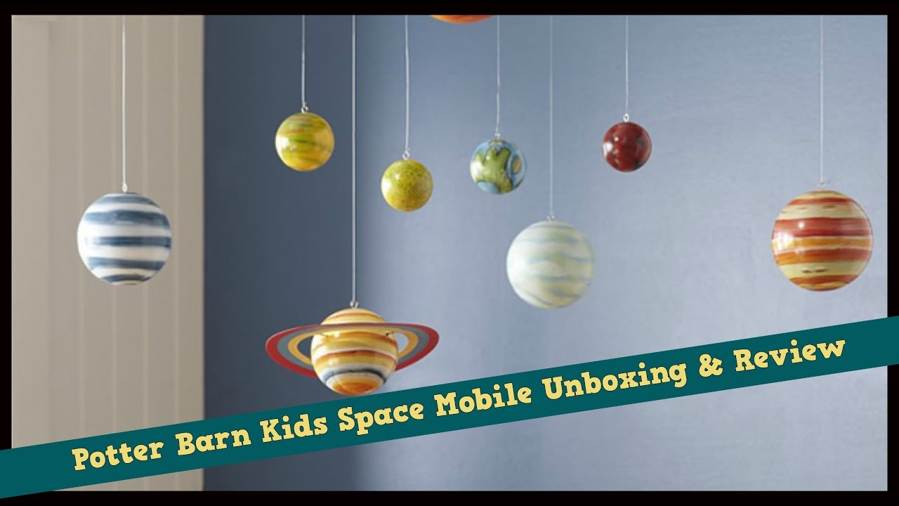Pottery Barn Kids Mobile Unboxing Amp Review Planet Ceiling