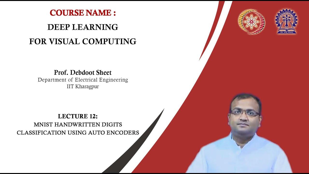 Deep Learning for Visual Computing (Prof  Debdoot Sheet, IIT