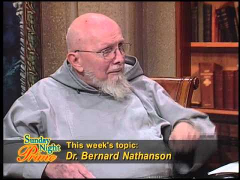 Sunday Night Prime - Dr. Bernard Nathanson - Fr Groeschel, CFR with Fr  Murray - 03-06-2011