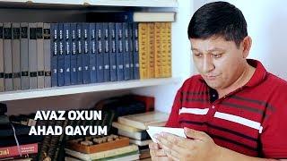 Avaz Oxun - Ahad Qayum (UZUM)