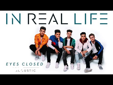 In Real Life - Eyes Closed (Acoustic/Audio Only)