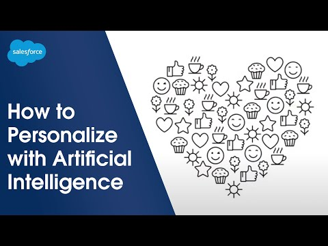 Personalizing with Artificial Intelligence 101 | AI: The Basics | Salesforce Product Center