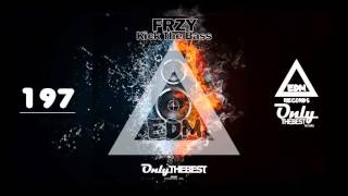 FRZY - KICK THE BASS #197 EDM electronic dance music records 2015