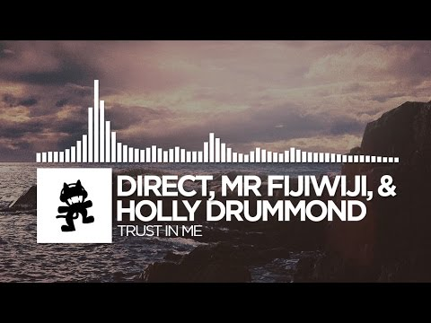 Direct, Mr FijiWiji, & Holly Drummond - Trust In Me [Monster