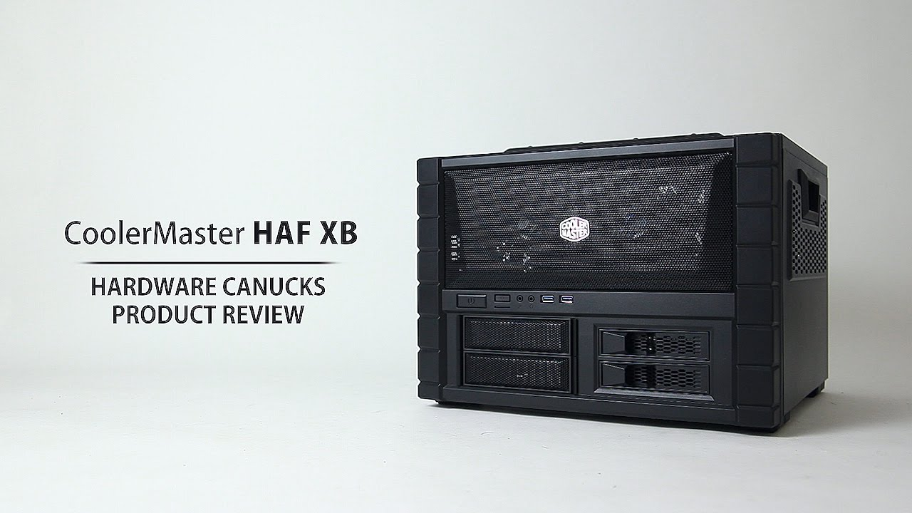 Cooler Master Haf Xb Review