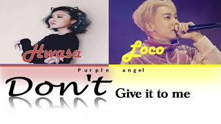 Hwasa & Loco- Don't give it to me [ Color Coded Lyrics Rom/ English/ Albanian]