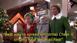 """Buddy the elf says, """"the best way to spread christmas cheer is singing loud for all hear"""""""