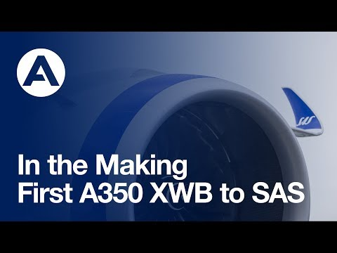 In the Making: First #A350 XWB to SAS