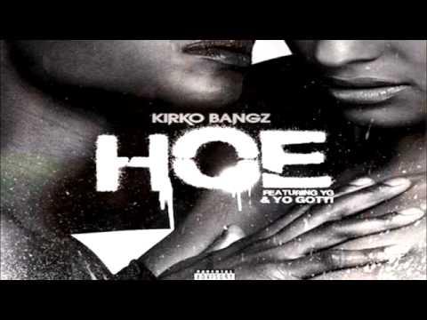 Kirko Bangz Ft. YG & Yo Gotti - Hoe (New Single 2014)